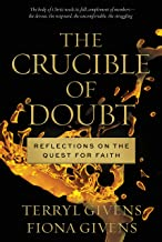 The Crucible of Doubt: Reflections On the Quest for Faith