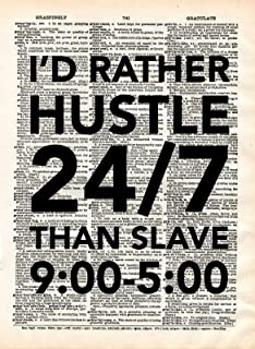 I Rather Hustle 24/7 Than Slave 9 to 5 Vintage Dictionary Art Page Print Poster Inspirational Motivational Business Entrepreneur Upcycled Antique Dorm Quote Art UNFRAMED Home Office Wall Decor (8x10)