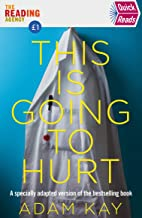 Quick Reads This Is Going To Hurt: An easy to read version of the bestselling book (English Edition)