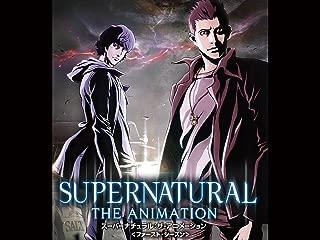SUPERNATURAL The Animation<ファースト・シーズン> (字幕版)