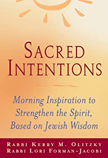 Sacred Intentions: Morning Inspiration to Strengthen the Spirit Based on the Jewish Wisdom Tradition