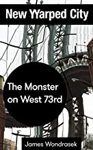 The Monster on West 73rd: New Warped City Shorts No. 5