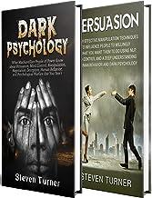 Dark Psychology: An Essential Guide to Persuasion, Manipulation, Deception, Mind Control, Negotiation, Human Behavior, NLP, and Psychological Warfare (English Edition)