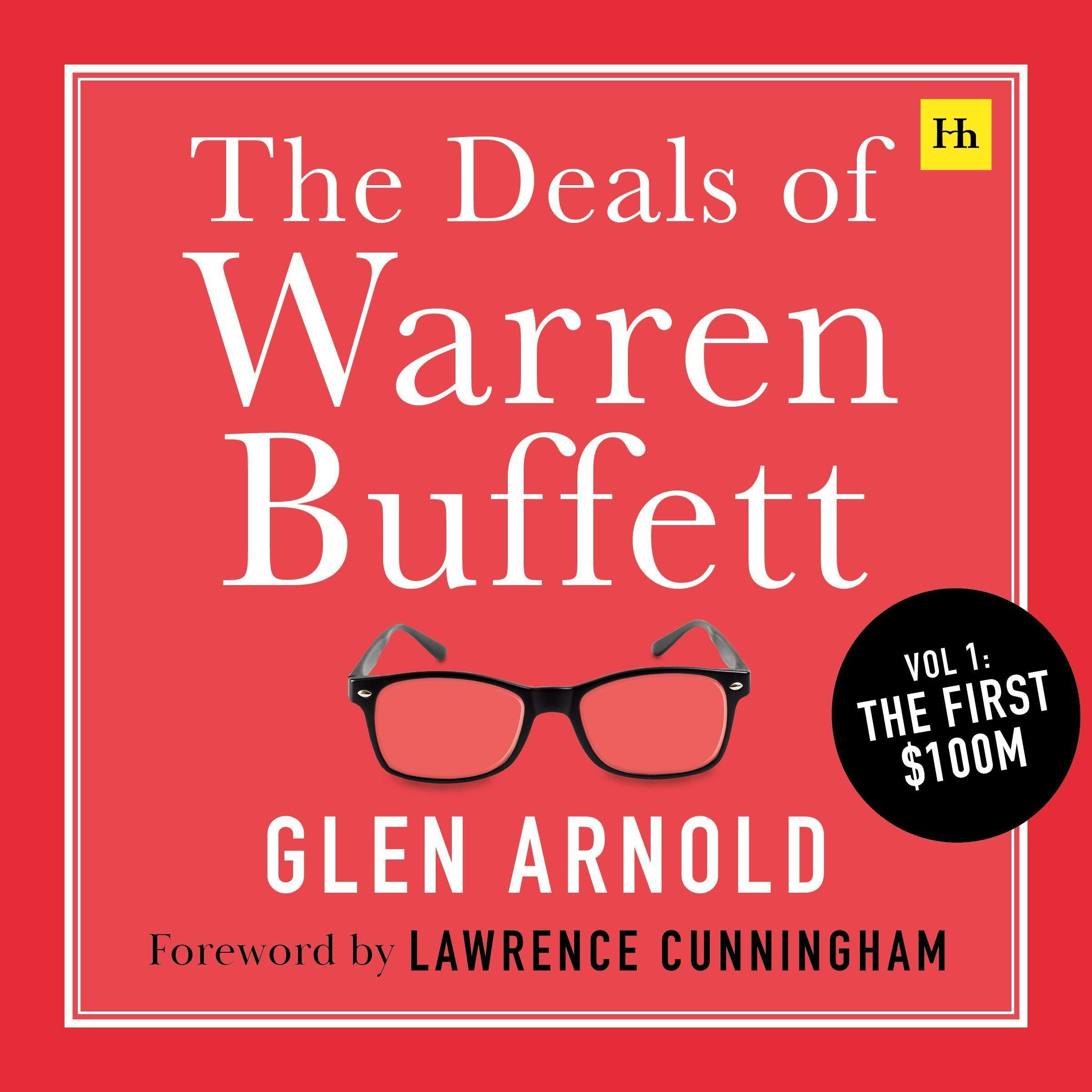 The Deals of Warren Buffett, Volume 1: The First $100M