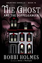 The Ghost and the Doppelganger (Haunting Danielle Book 16)