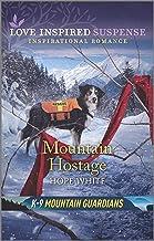 Mountain Hostage (K-9 Mountain Guardians)