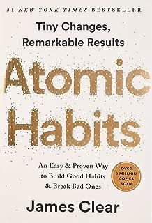 Atomic Habits (Hábitos atómicos: una manera fácil y probada de construir buenos hábitos y romper los malos)