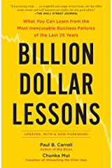 Billion Dollar Lessons: What You Can Learn from the Most Inexcusable Business Failures of the Last 25 Ye ars Kindle Edition