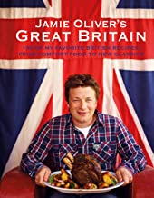 Jamie Oliver`s Great Britain: 130 of My Favorite British Recipes, from Comfort Food to New Classics