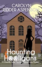 Haunting Hooligans: A Chantilly Adair Psychic Medium Cozy Mystery (The Chantilly Adair Psychic Medium Cozy Mystery Series Book 4)