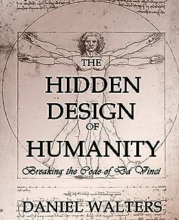 The Hidden Design of Humanity: Breaking the Code of Da Vinci