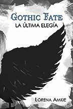 Gothic Fate: La Última Elegía (Gothic Doll nº 3)