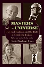 Masters of the Universe: Hayek, Friedman, and the Birth of