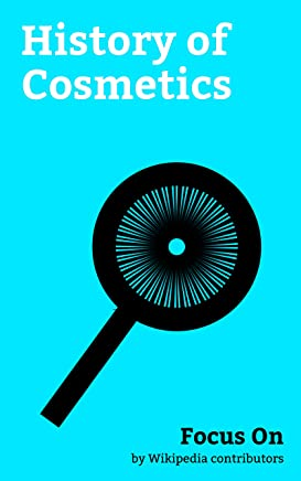 Focus On: History of Cosmetics: LVMH, LOréal, Estée Lauder Companies