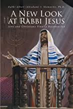 A New Look at Rabbi Jesus: Jews and Christians Finally Reconnected