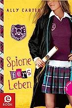 Gallagher Girls 6: Spione fürs Leben (German Edition)
