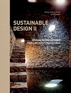 Sustainable Design II: Towards a New Ethics of Architecture and City Planning