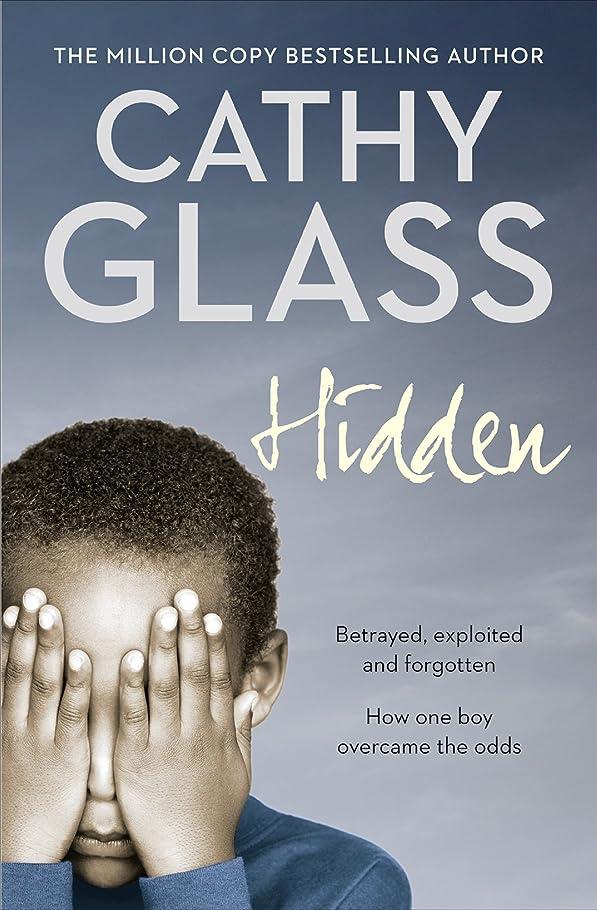 ワーディアンケース援助するガイダンスHidden: Betrayed, Exploited and Forgotten. How One Boy Overcame the Odds. (English Edition)