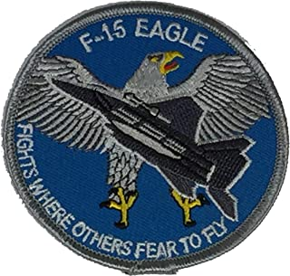 F-15 EAGLE FIGHTS WHERE OTHERS FEAR TO FLY PATCH - Color - Veteran Owned Business