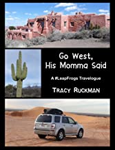 Go West His Momma Said: A #LeapFrogs Travelogue (English Edition)