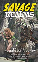 Savage Realms Monthly: August 2021: A collection of dark fantasy sword and sorcery short adventure stories (Savage Realms ...