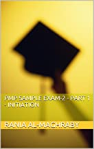 PMP Sample Exam-2 - Part 1 - Initiation (6th Edition)