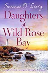 Daughters of Wild Rose Bay: A completely heart-warming and gripping Irish romance (Sandy Cove Book 4) Kindle Edition