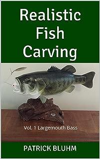Realistic Fish Carving: vol. 1 Largemouth Bass