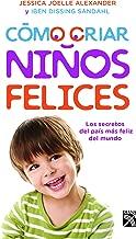 Cómo criar niños felices (Spanish Edition)