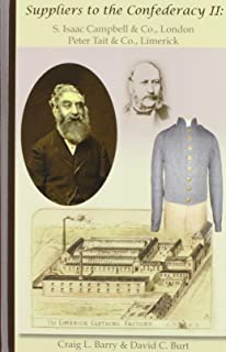 Suppliers to the Confederacy II: S Isaac Campbell & Co., London, Peter Tait & Co., Limerick