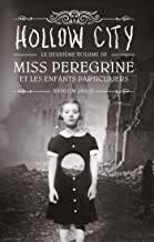 Miss Peregrine, Tome 02: Hollow city (French Edition)