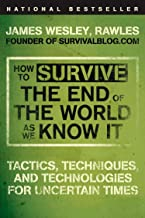 How to Survive the End of the World as We Know It: Tactics, Techniques, and Technologies for Uncertain Times PDF