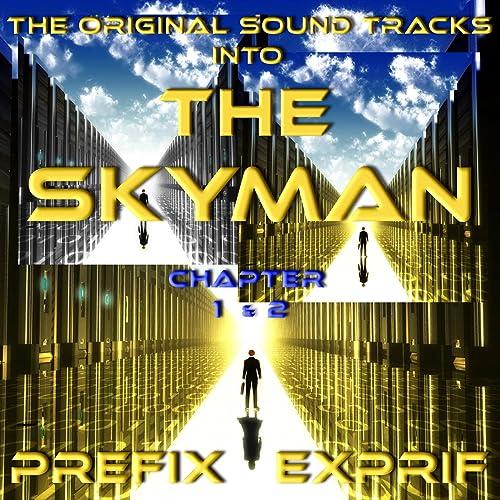 THE ORIGINAL SOUND TRACKS into THE SKYMAN chapter 1&2