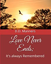 Love Never Ends; It's Remembered