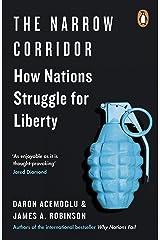 The Narrow Corridor: How Nations Struggle for Liberty Kindle Edition