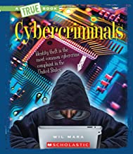Cybercriminals (A True Book: The New Criminals)