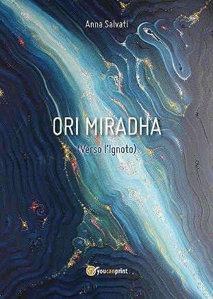 Ori Miradha (Verso lIgnoto)