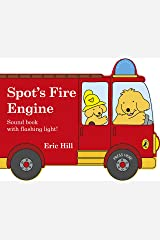 Spot's Fire Engine: shaped book with siren and flashing light! Board book