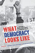 What Democracy Looks Like: The Rhetoric of Social Movements and Counterpublics (Albma Rhetoric Cult & Soc Crit) (English E...