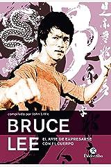 Bruce Lee: El arte de expresarse con el cuerpo (Karate) (Spanish Edition) Kindle Edition