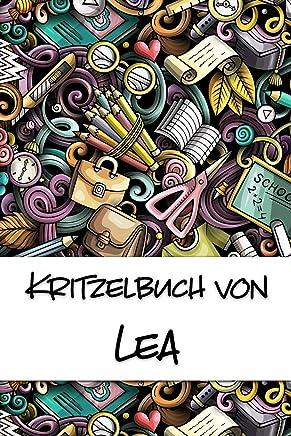 Kritzelbuch von Lea: Kritzel- und Malbuch mit leeren Seiten für deinen personalisierten Vornamen