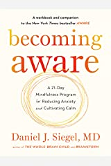 Becoming Aware: A 21-Day Mindfulness Program for Reducing Anxiety and Cultivating Calm Kindle Edition