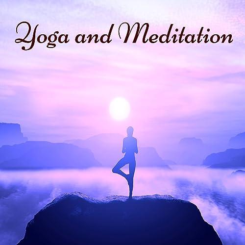 Yoga and Meditation - Ambient Music Background for Vinyasa