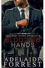 Bloodied Hands: A Dark Mafia Romance (Bellandi Crime Syndicate Book 1) Kindle Edition