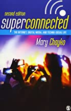 Superconnected: The Internet, Digital Media, and Techno-Social Life 2ed
