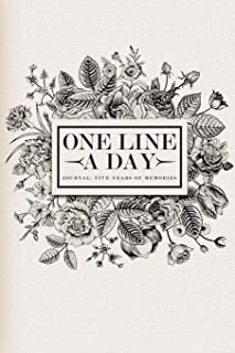 One Line A Day Journal: Five Years Of Memories: Classic Luxury Floral 5 Year Dated Diary Gift For Ladies