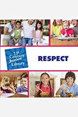 Respect (21st Century Junior Library: Character Education) Kindle Edition