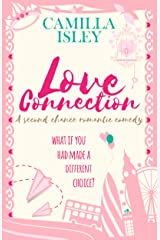 Love Connection: A Second Chance Romantic Comedy (First Comes Love Book 7) Kindle Edition