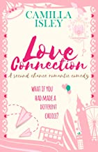 Love Connection: A Second Chance Romantic Comedy (First Comes Love Book 7)