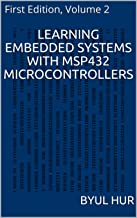 Learning Embedded Systems with MSP432 microcontrollers: MSP432 with Code Composer Studio (English Edition)